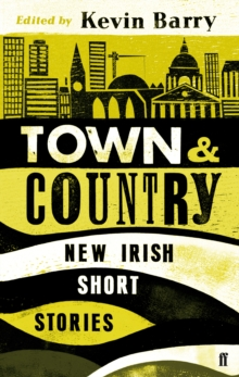 Town and Country : New Irish Short Stories, Paperback Book