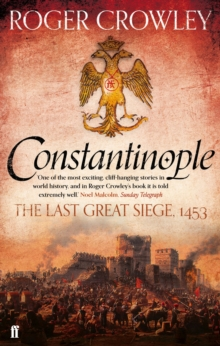 Constantinople : The Last Great Siege, 1453, Paperback Book