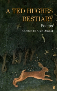 A Ted Hughes Bestiary : Selected Poems, Hardback Book
