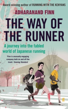 The Way of the Runner : A Journey into the Fabled World of Japanese Running, Paperback Book