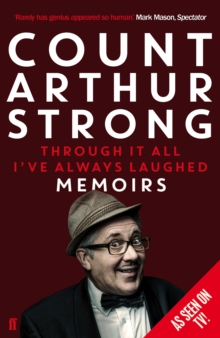 Through it All I've Always Laughed : Memoirs of Count Arthur Strong, Paperback Book