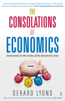 The Consolations of Economics : How We Will All Benefit from the New World Order, Paperback Book