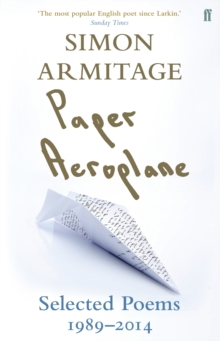 Paper Aeroplane : Selected Poems 1989-2014, Paperback Book