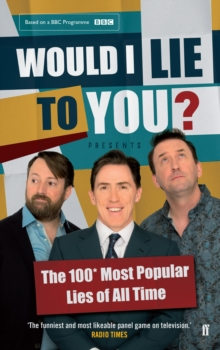 Would I Lie to You? Presents the 100 Most Popular Lies of All Time, Hardback Book