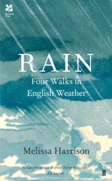 Rain : Four Walks in English Weather, Hardback Book