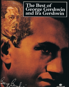 The Best of George Gershwin and Ira Gershwin : (Piano/vocal), Paperback Book