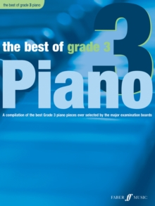 The Best of Grade 3 (piano) : A Compilation of the Best Grade 3 Piano Pieces Ever Selected by the Major Examination Boards, Paperback Book