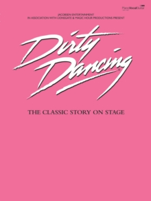 Dirty Dancing : (Vocal Selections), Paperback Book
