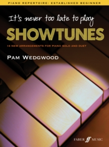 It's Never Too Late to Play Showtunes : Piano Solo, Paperback Book