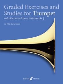 Graded Exercises and Studies for Trumpet : and Other Valved Brass Instruments, Paperback Book