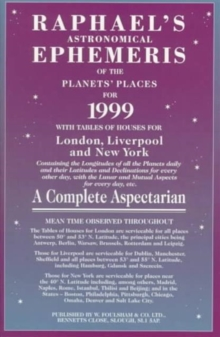 Raphael's Astronomical Ephemeris : With Tables of Houses for London, Liverpool and New York, Paperback Book