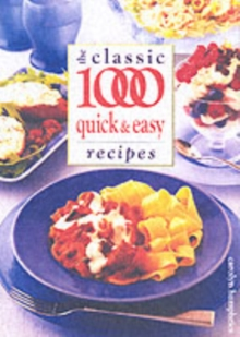 The Classic 1000 Quick and Easy Recipes, Paperback Book