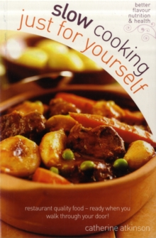 Slow Cooking Just for Yourself : Restaurant Quality Food-ready When You Walk Through Your Door, Paperback Book