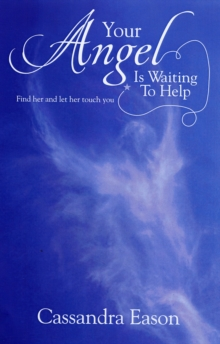 Your Angel is Waiting to Help : Find Her and Let Her Touch You, Paperback Book