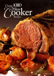 The Classic 1000 Slow Cooker Recipes, Paperback Book