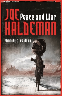 Peace And War : The Omnibus Edition/Forever Peace, Forever Free, Forever War, Paperback Book