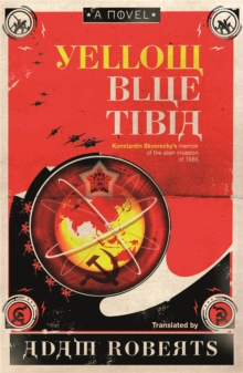 Yellow Blue Tibia : A Novel, Paperback Book