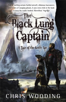 Black Lung Captain : Tales of the Ketty Jay Bk. 2, Paperback Book