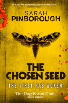 The Chosen Seed : The Dog-Faced Gods Book Three, Paperback Book