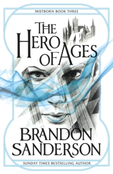 The Hero of Ages : Mistborn Book Three, Paperback Book