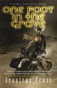 One Foot in the Grave : A Night Huntress Novel, Paperback Book