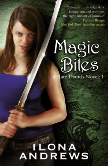 Magic Bites : A Kate Daniels Novel: 1, Paperback Book