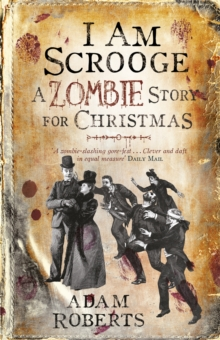 I am Scrooge : A Zombie Story for Christmas, Paperback Book