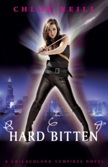 Hard Bitten : A Chicagoland Vampires Novel, Paperback Book