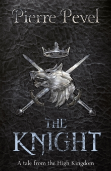 The Knight : A Tale from the High Kingdom, Paperback Book