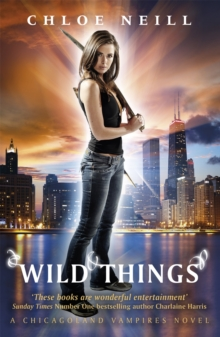 Wild Things : A Chicagoland Vampires Novel, Paperback Book