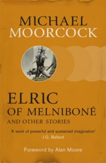 Elric of Melnibone and Other Stories, Paperback Book