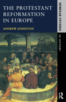 The Protestant Reformation in Europe, Paperback Book