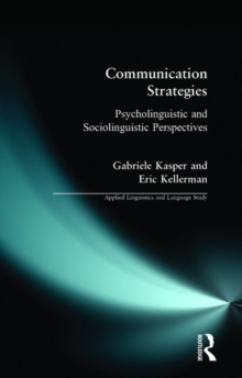 Communication Strategies : Psycholinguistic and Sociolinguistic Perspectives, Paperback Book