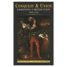 Conquest and Union : Fashioning a British State 1485-1725, Paperback Book