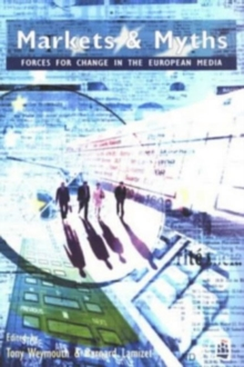 Markets and Myths : Forces for Change in the Media of Western Europe, Paperback Book