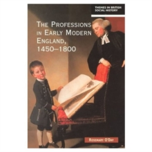 The Professions in Early Modern England, 1450-1800 : Servants of the Commonweal, Paperback Book