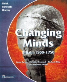 Changing Minds Britain 1500-1750 Pupil's Book, Paperback Book