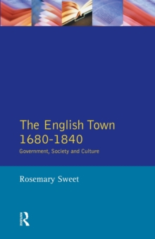 The English Town, 1680-1840 : Government, Society and Culture, Paperback Book