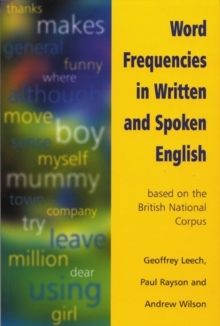 Word Frequencies in Written and Spoken English : Based on the British National Corpus, Paperback Book