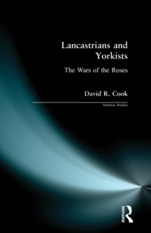 Lancastrians and Yorkists : The Wars of the Roses, Paperback Book