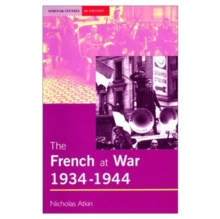 The French at War, 1934-1944 : Occupation, Collaboration and Resistence, Paperback Book