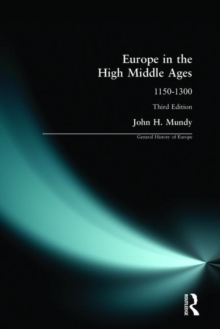 Europe in the High Middle Ages : 1150-1300, Paperback Book