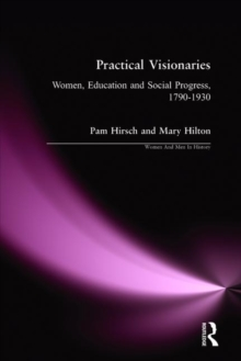 Practical Visionaries : Women, Education and Social Process, 1790-1930, Paperback Book