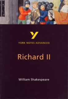 Richard II: York Notes Advanced, Paperback Book