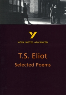 Selected Poems of T. S. Eliot: York Notes Advanced, Paperback Book
