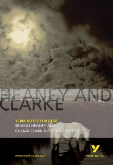 Heaney and Clarke: York Notes for GCSE : Seamus Heaney and Gillian Clarke & Pre-1914 Poetry, Paperback Book