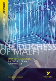 The Duchess of Malfi: York Notes Advanced, Paperback Book