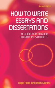 How to Write Essays, Coursework Projects and Dissertations in Literary Studies, Paperback Book