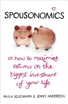 Spousonomics : Or how to maximise returns on the biggest investment of your life, Paperback Book