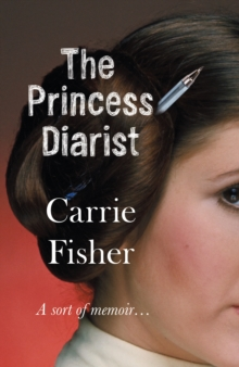 The Princess Diarist, Hardback Book